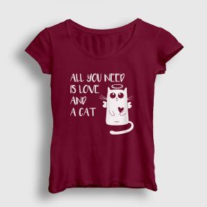 All You Need is Love and a Cat Kadın Tişört bordo