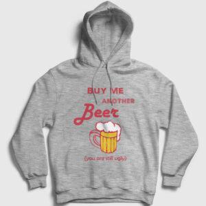 Buy Me Another Beer Kapşonlu Sweatshirt gri kırçıllı