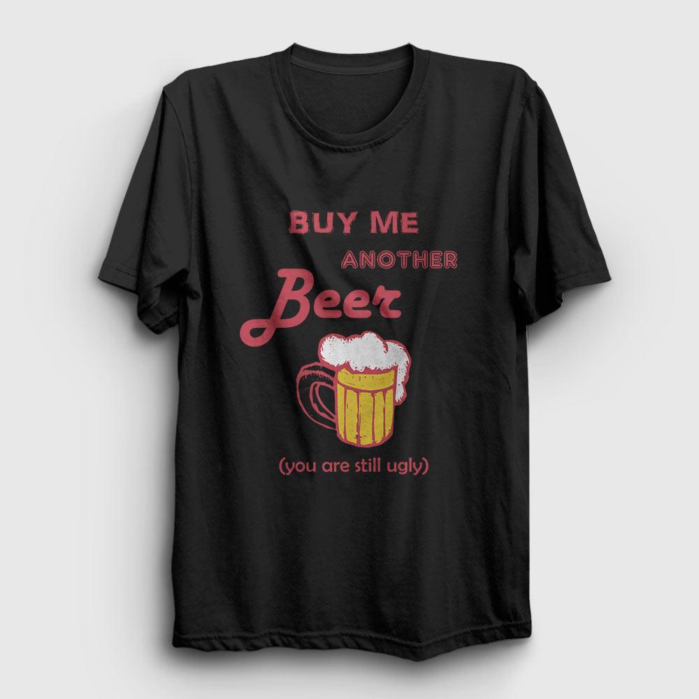 Buy Me Another Beer Tişört siyah