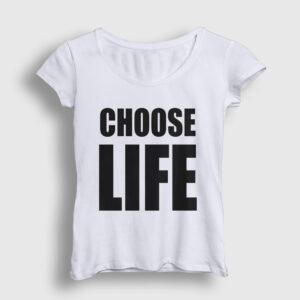 Choose Life Kadın Tişört beyaz