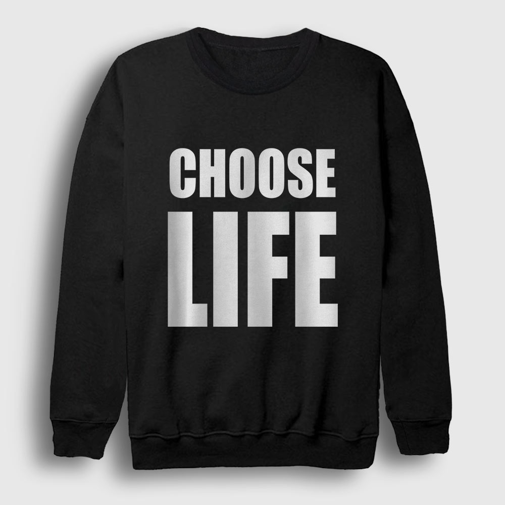 Choose Life Sweatshirt siyah