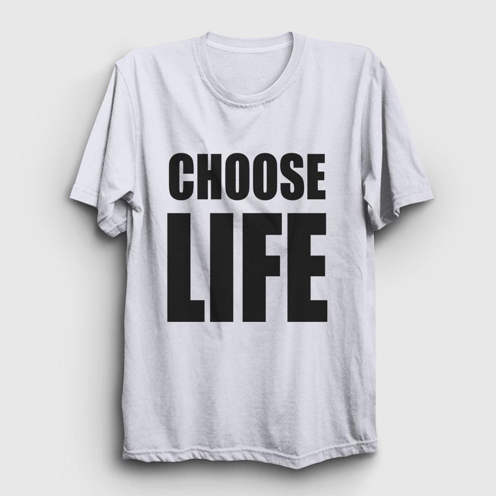 choose life tişört beyaz