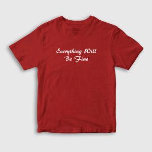 Everything Will Be Fine Çocuk Tişört kırmızı