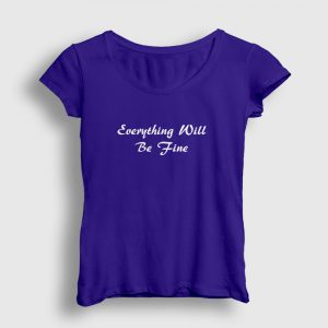 Everything Will Be Fine Kadın Tişört lacivert