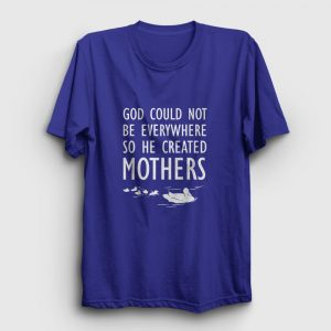 God Created Mothers Tişört lacivert
