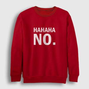 Hahaha No Sweatshirt kırmızı