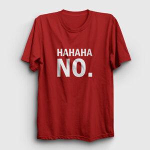 Hahaha No Tişört kırmızı