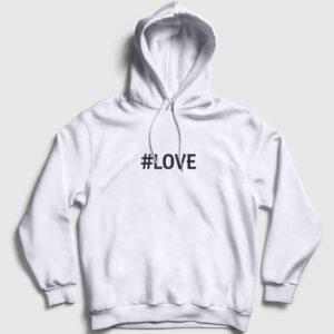 Hashtag Love Kapşonlu Sweatshirt beyaz