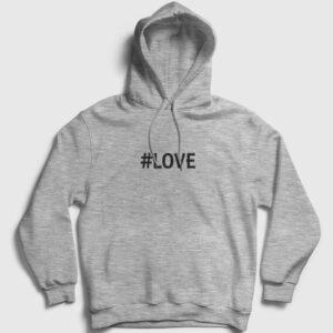 Hashtag Love Kapşonlu Sweatshirt gri kırçıllı