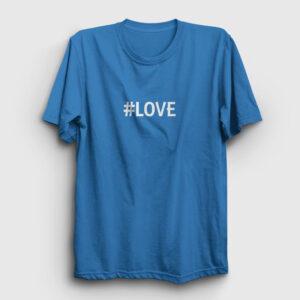 Hashtag Love Tişört açık mavi