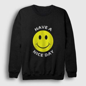 Have a Nice Day Sweatshirt siyah