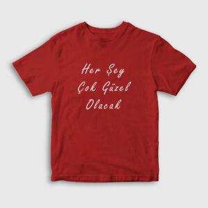 Her Şey Çok Güzel Olacak Çocuk Tişört kırmızı