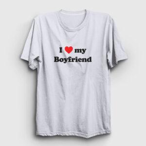 I Love My Boyfriend Tişört beyaz