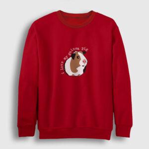I Love My Guinea Pig Sweatshirt kırmızı