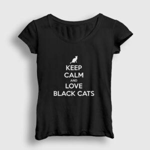 Keep Calm and Love Black Cats Kadın Tişört siyah