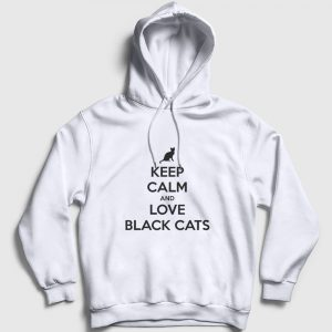 Keep Calm and Love Black Cats Kapşonlu Sweatshirt beyaz