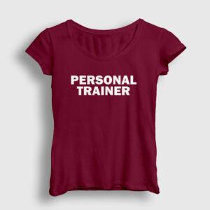 Personal Trainer Front Kadın Tişört bordo