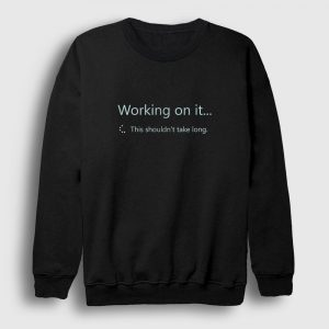 Sharepoint Working on it Sweatshirt siyah