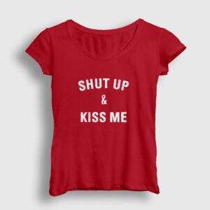 Shut Up And Kiss Me Kadın Tişört kırmızı