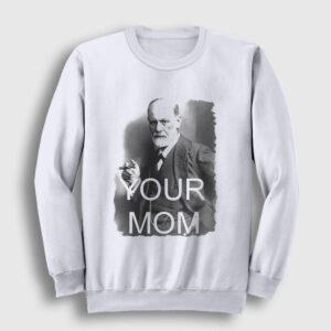 Sigmund Freud Your Mom Sweatshirt beyaz