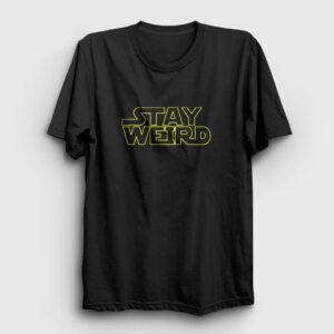 Stay Weird Tişört siyah