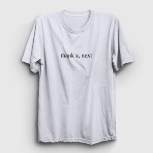Thank U, Next Tişört beyaz