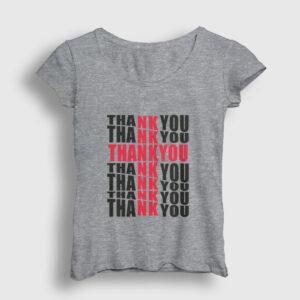 Thank You Kadın Tişört gri kırçıllı