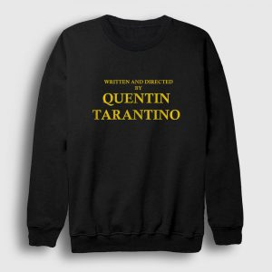 Written And Directed By Quentin Tarantino Sweatshirt siyah